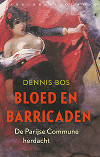Bloed en barricaden. De Parijse Commune herdacht, Dennis Bos.php