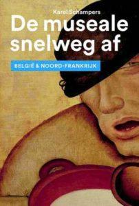 de-museale-snelweg-af-belgie-en-noord-frankrijk-karel-schampers-boek-cover-9789462621015